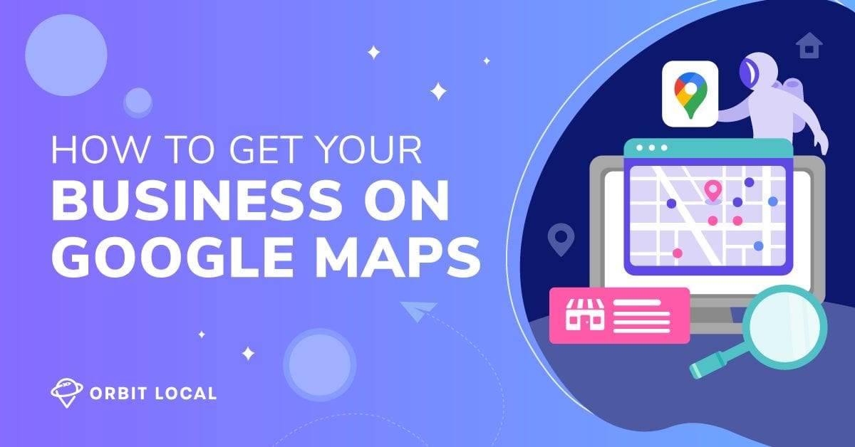 How to get my business on Google Maps