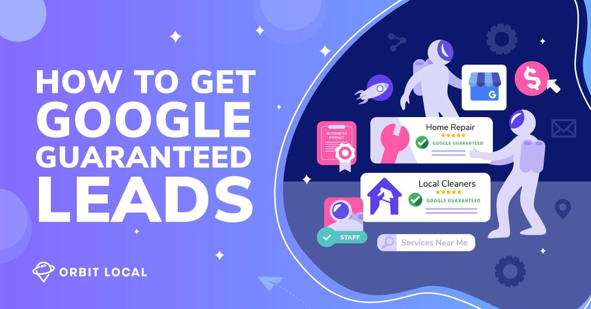 How to Get Google Guaranteed Leads