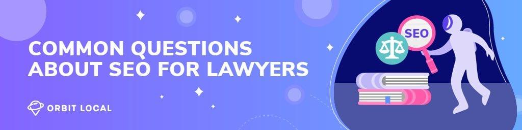 Law Firm SEO FAQs