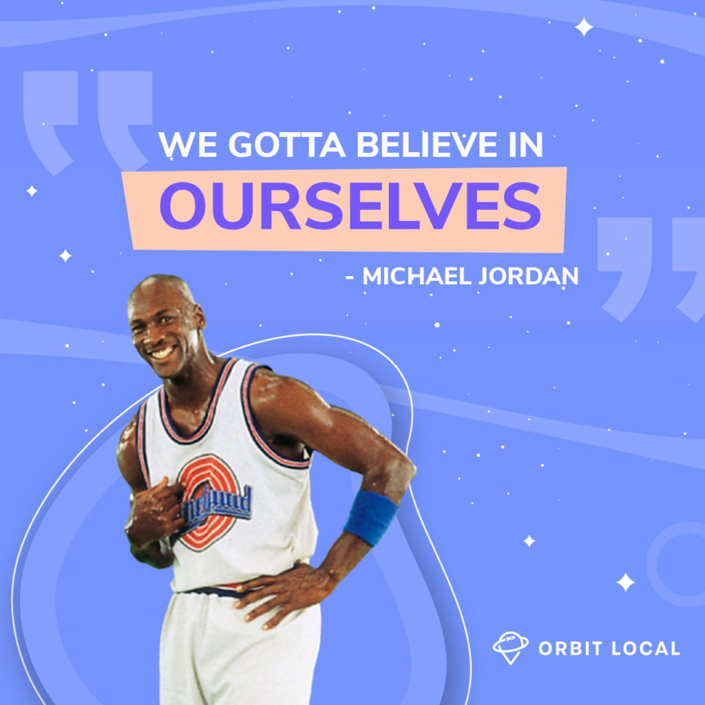 """Space Jam Quotes 7: """"We gotta believe in ourselves."""""""